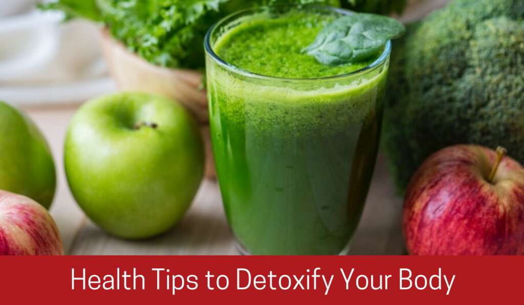 Health Tips to Detoxify Your Body